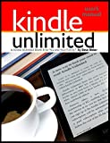 Kindle Unlimited Users Manual: Is Kindle Unlimited Worth It for You and Your Family?