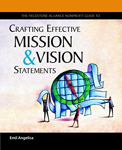 The Fieldstone Alliance Nonprofit Guide to Crafting Effective Mission and Vision Statements