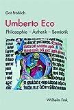 Umberto Eco: Philosophie - Ästhetik - Semiotik