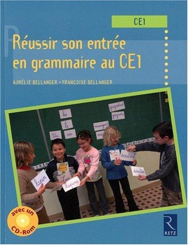 Réussir son entrée en grammaire au CE1 (1Cédérom)