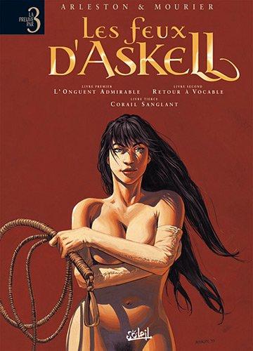 Les feux d'Askell, Tome 1 à 3 : Livre premier : L'onguent admirable; Livre second : Retour à vocable; Livre tierce : Corail sanglant