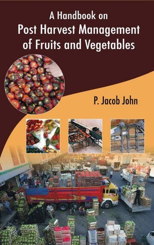 a-handbook-on-post-harvest-management-of-fruits-and-vegetables-by-p-jacob-john-2012-01-01