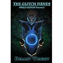 The Glitch Fiends (LitRPG): Part 1 (Hell's Glitch Book 2) (English Edition)