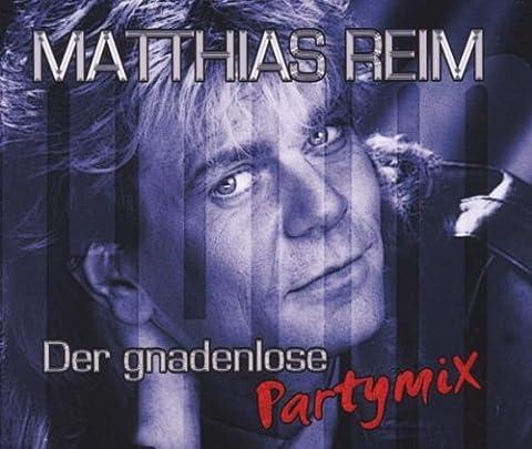Der Gnadenlose Partymix (Matthias Reim Cds)