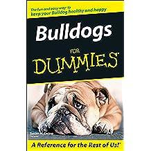 Bulldogs For Dummies (English Edition)