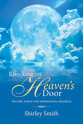 Knocking on heavens door prayers poems and inspirational knocking on heavens door prayers poems and inspirational readings by shirley smith fandeluxe Ebook collections