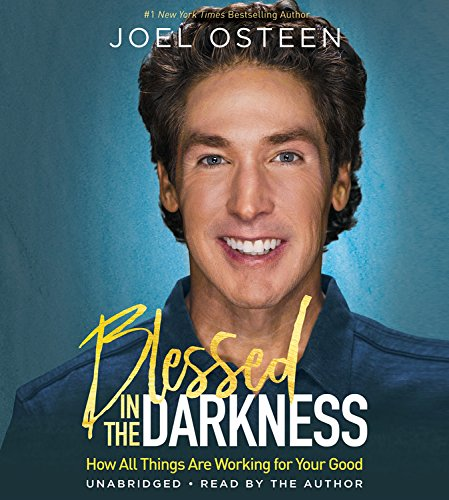 Blessed in the Darkness: How All Things Are Working for Your Good - Library Edition