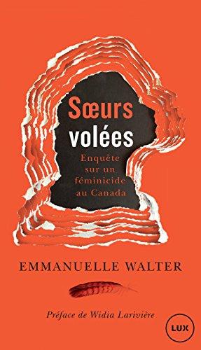 Soeurs volées : Enquête sur un féminicide au Canada par Emmanuelle Walter