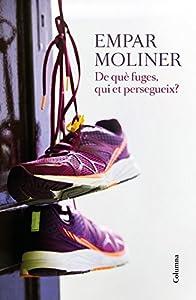 Teniu a les mans el llibre més personal i íntim de l'Empar Moliner. A De què fuges, qui et persegueix? l'autora ens explica el canvi vital que ha significat per a ella el fet de córrer: les sensacions, els personatges que troba, la primera marató ...