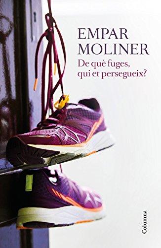 De què fuges, qui et persegueix? (Catalan Edition) por Empar Moliner
