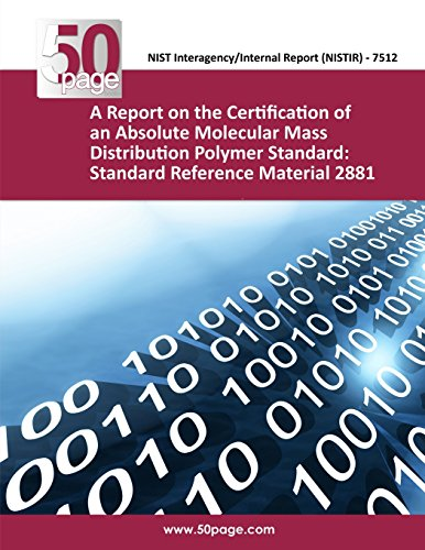 A Report on the Certification of an Absolute Molecular Mass Distribution Polymer Standard: Standard Reference Material 2881