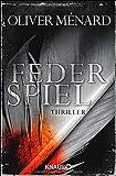 Federspiel: Thriller (Ein Fall für Christine Lenève, Band 1)