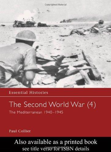 The Second World War, Vol. 4: The Mediterranean 1940-1945 (Essential Histories)