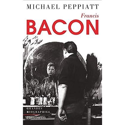 Francis Bacon - Anatomie d'une énigme (Grandes biographies)