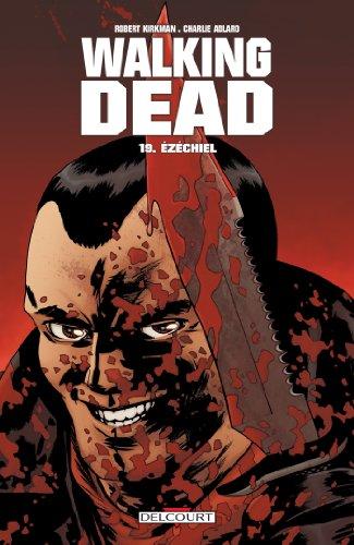 Walking Dead T19 : Ezechiel par Robert Kirkman