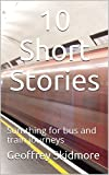 10 Short Stories: Somthing for bus and train journeys
