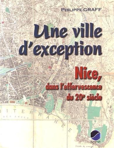 Une ville d'exception : Nice, dans l'effervescence du 20e siècle