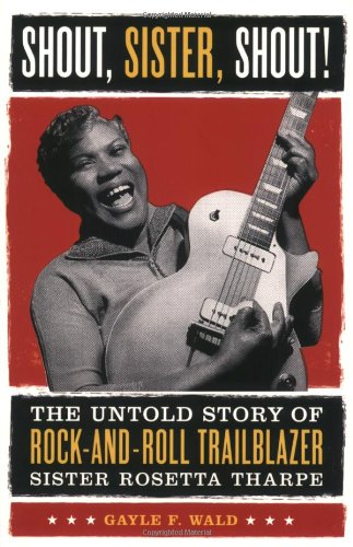 shout-sister-shout-the-untold-story-of-rock-and-roll-trailblazer-sister-rosetta-tharpe