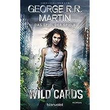 Wild Cards - Das Spiel der Spiele: Roman