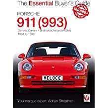 Porsche 911 (993): Carrera, Carrera 4 and Turbocharged Models 1994 to 1998 (Essential Buyer's Guide)