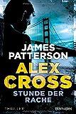 Stunde der Rache - Alex Cross 7 -: Thriller