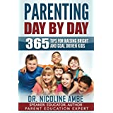 Parenting Day by Day: 365 Tips for Raising Bright & Goal Driven Kids