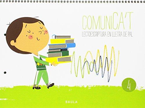 Comunica't Lectoescriptura Lletra Pal 4 Infantil (Projecte Comunica't) por Sheila Boza Beltran