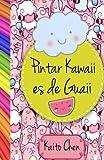 Pintar kawaii es de guaii: Libro para colorear- niños y adultos
