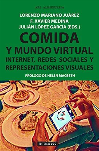 Comida y mundo virtual. Internet, redes sociales y representaciones visuales (Manuales) por Lorenzo Mariano Juárez