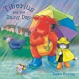 Tiberius and the Rainy Day (Tiberius Tales)