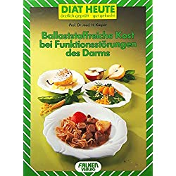 Ballaststoffreiche Kost bei Funktionsstörungen des Darms. Diät heute ärztlich geprüft - gut gekocht. Thienemanns Diätkochbücher