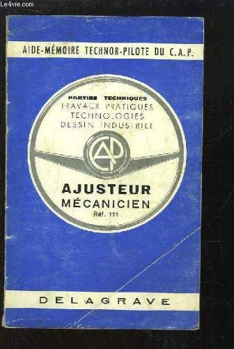 Ajusteur, Mécanicien. Réf. 111. Travaux pratiques, Technologies, Dessin industriel.