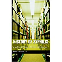 HISTORY OF SYPHILIS: a night with Venus, a lifetime with Mercury (English Edition)