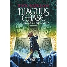 El martillo de Thor (Magnus Chase y los dioses de Asgard 2) (Serie Infinita)