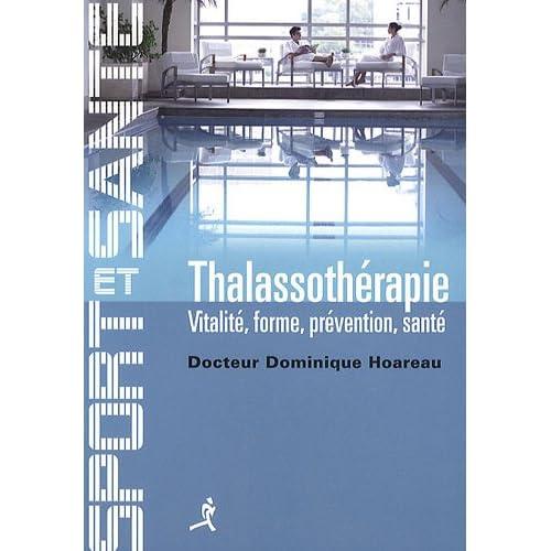 Thalassothérapie : Vitalité, forme, prévention, santé