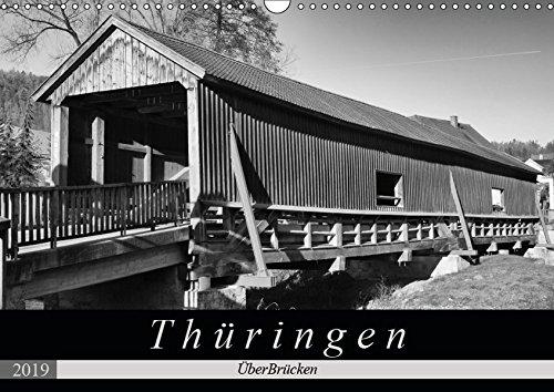 Thüringen - ÜberBrücken (Wandkalender 2019 DIN A3 quer): Historische Brücken sorgen nicht nur für Verbindungen, sondern sind auch architektonische ... (Monatskalender, 14 Seiten ) (CALVENDO Orte)