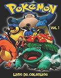 Pokemon Livre de Coloriage Vol 1: Vol 1 Dans ce format A4 cahier à colorier, nous avons capturé 75 créatures saisissable de Pokemon aller pour vous à la couleur...