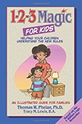 1-2-3 Magic for Kids: Helping Your Kids Understand the New Rules by Thomas Phelan (2008-04-01)