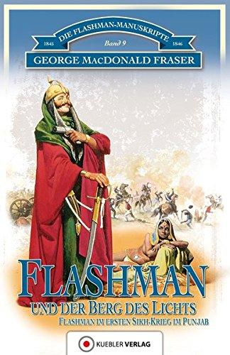 Flashman und der Berg des Lichts: Die Flashman-Manuskripte 9 - Flashman im 1. Sikh-Krieg 1845-46
