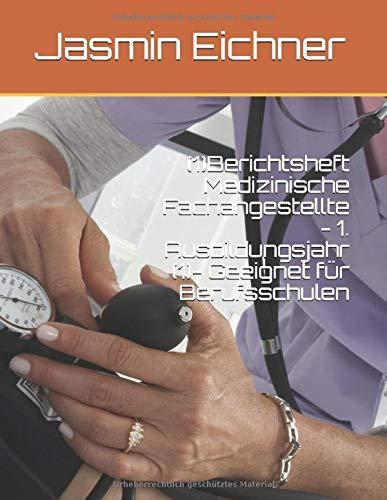 (1)Berichtsheft Medizinische Fachangestellte - 1. Ausbildungsjahr (1)- Geeignet für Berufsschulen