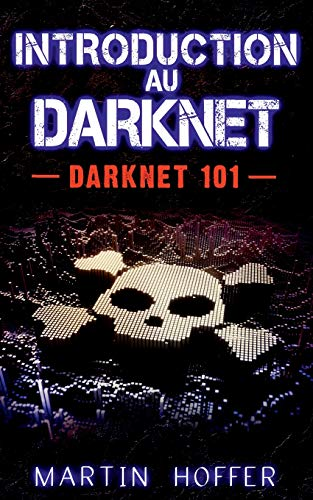 Introduction au darknet : Darknet 101 par Martin Hoffer