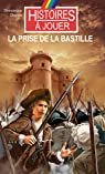 Histoires à Jouer : La prise de la Bastille par Dupuis