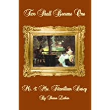 Two Shall Become One: Mr. and Mrs. Fitzwilliam Darcy