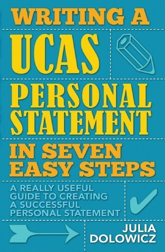 Writing a UCAS Personal Statement in Seven Easy Steps: A really useful guide to creating a successful personal statement by Dolowicz, Julia (2011) Paperback