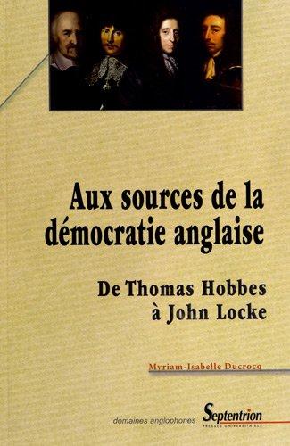 Aux sources de la démocratie anglaise : De Thomas Hobbes à John Locke