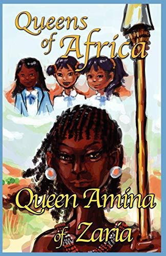 Queen Amina of Zaria: Queens of Africa Book 1 (Mx-juvenile)