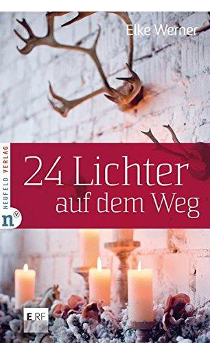24 Lichter auf dem Weg (Adventskalenderbuch) -