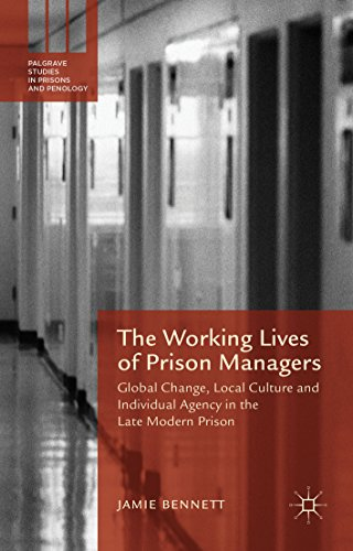 The Working Lives of Prison Managers: Global Change, Local Culture and Individual Agency in the Late Modern Prison (Palgrave Studies in Prisons and Penology) (English Edition)