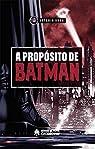 A Proposito De Batman par Runa