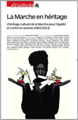 Africultures, N° 97 : La Marche en héritage : L'héritage culturel de la Marche pour l'égalité et contre le racisme (1983-2013)